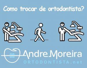 trocar de ortodontista